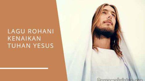 lagu rohani kenaikan tuhan yesus