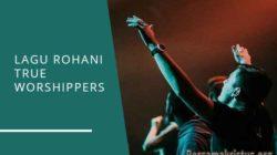 lagu rohani true worshippers