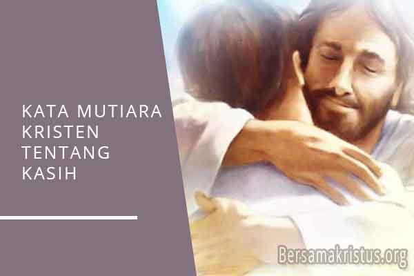 kata mutiara kristen tentang kasih