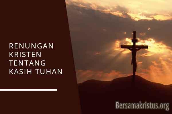renungan kristen tentang kasih tuhan