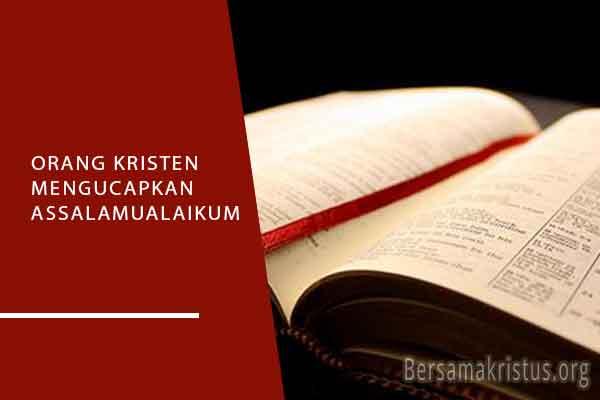 orang kristen mengucapkan assalamualaikum