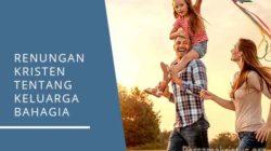 renungan kristen tentang keluarga bahagia