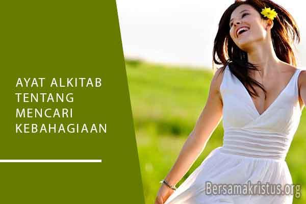 ayat alkitab tentang mencari kebahagiaan