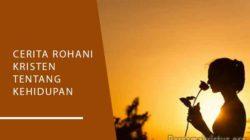 cerita rohani kristen tentang kehidupan