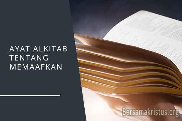 ayat alkitab tentang memaafkan