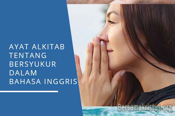 ayat alkitab tentang bersyukur dalam bahasa inggris