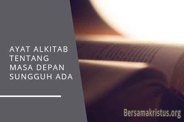 ayat alkitab tentang masa depan sungguh ada