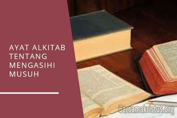 ayat alkitab tentang mengasihi musuh