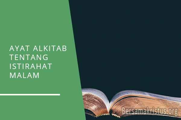 ayat alkitab tentang istirahat malam