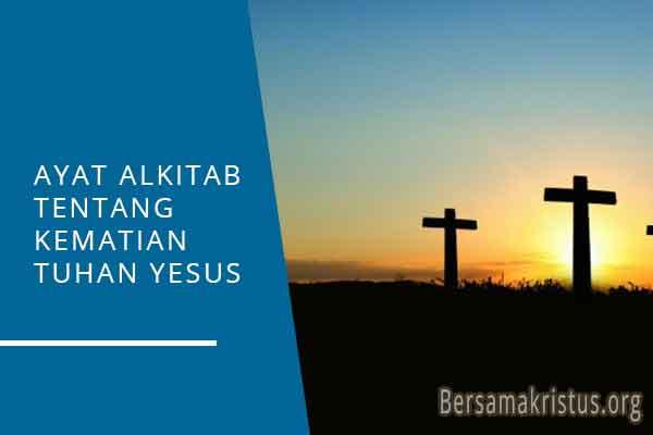 ayat alkitab tentang kematian tuhan yesus