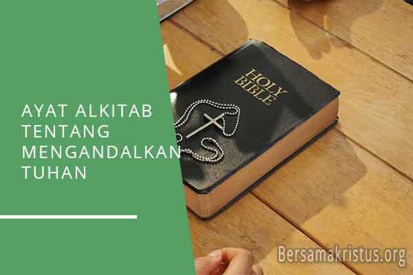 ayat alkitab tentang mengandalkan tuhan