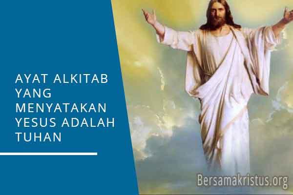 ayat alkitab yang menyatakan yesus adalah tuhan