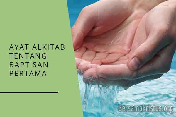 ayat alkitab tentang baptisan pertama