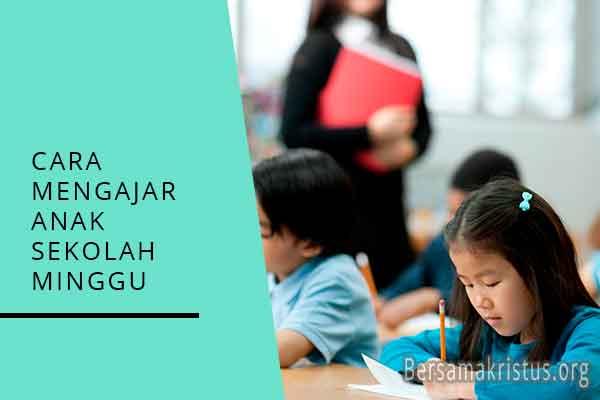 cara mengajar anak sekolah minggu