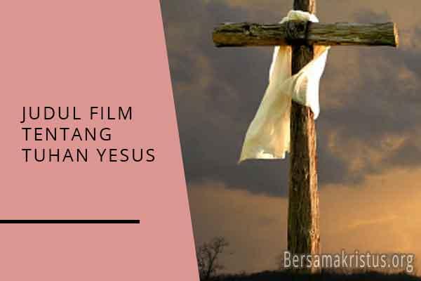 judul film tentang tuhan yesus