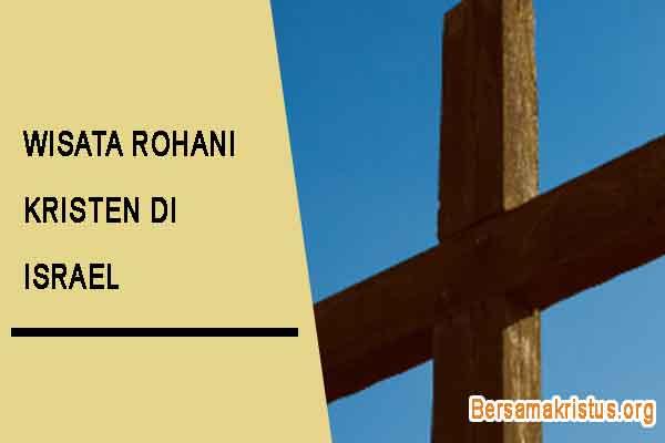wisata rohani kristen di israel