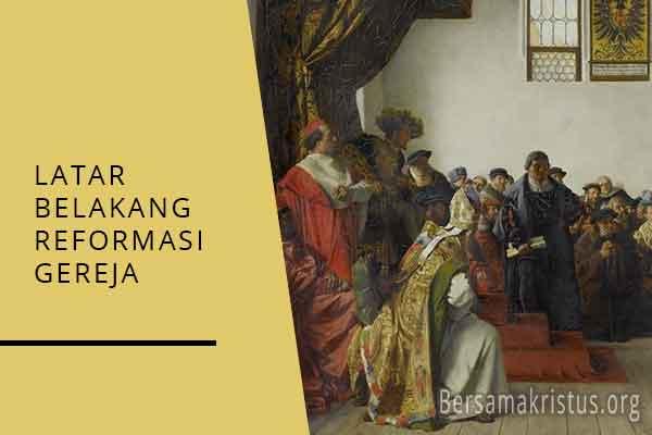 latar belakang reformasi gereja