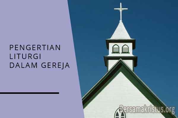 pengertian liturgi dalam gereja