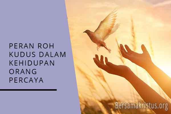 peran roh kudus dalam kehidupan orang percaya