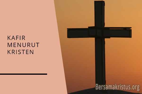 kafir menurut kristen