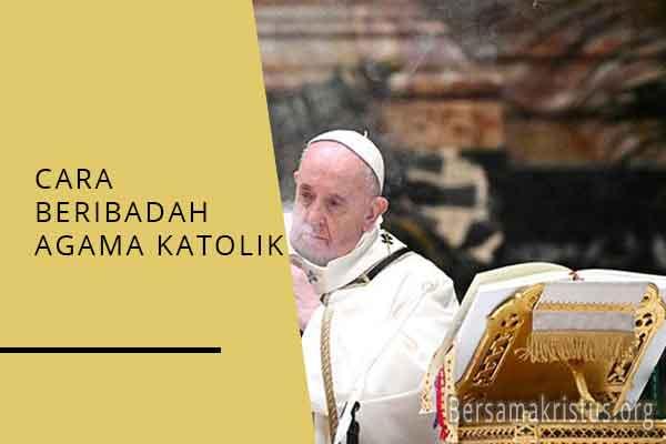 cara beribadah agama katolik