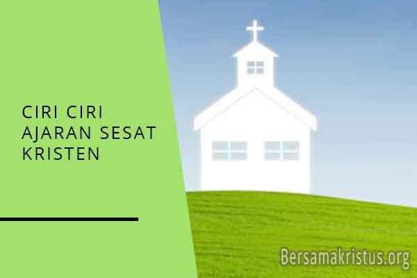 ciri ciri ajaran sesat kristen