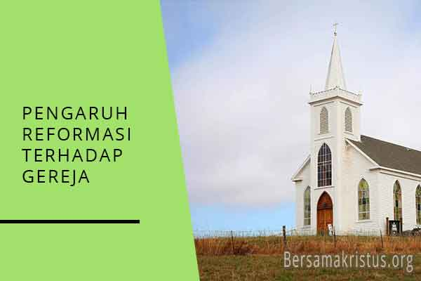 pengaruh reformasi terhadap gereja