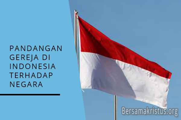 pandangan gereja di indonesia terhadap negara