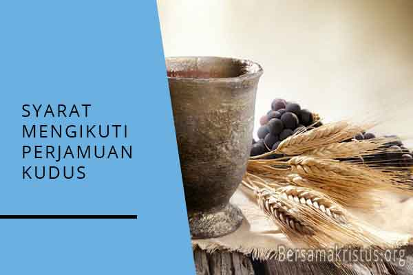 syarat mengikuti perjamuan kudus
