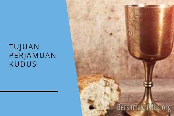 tujuan perjamuan kudus