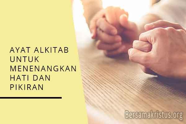 ayat alkitab untuk menenangkan hati dan pikiran